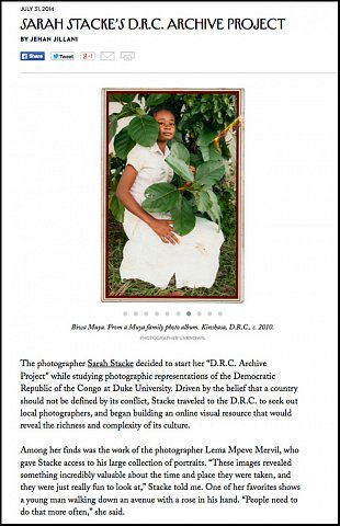 """D.R.C. Archive Project"" </i>  <br> Photographs published July 31, 2014.<br>  <a href=""http://www.newyorker.com/culture/photo-booth/sarah-stackes-d-r-c-archive-project"">View Article</a>"