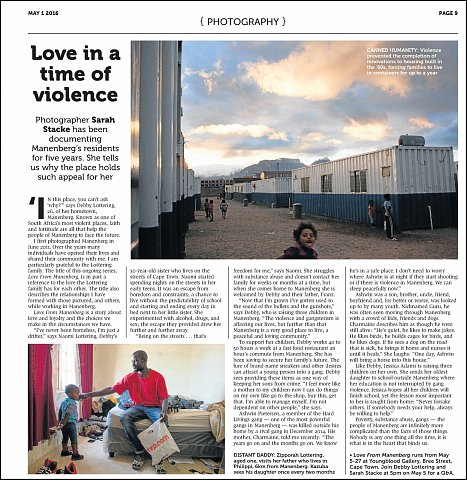 """Love in a Time of Violence"" <br>Photographs and writing published May 1, 2016.<br>  <a href=""http://www.timeslive.co.za/sundaytimes/lifestyle/2016/05/01/Capturing-Manenberg-Love-in-a-time-of-violence"">View Article</a>"