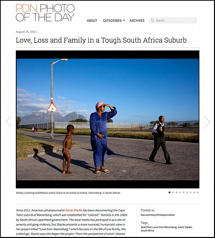 """""""Love, Loss and Family in Tough South African Suburb"""" <br>Photographs published August 24, 2015. <br>  <a href=""""http://potd.pdnonline.com/2015/08/33490/"""">View Article</a>"""