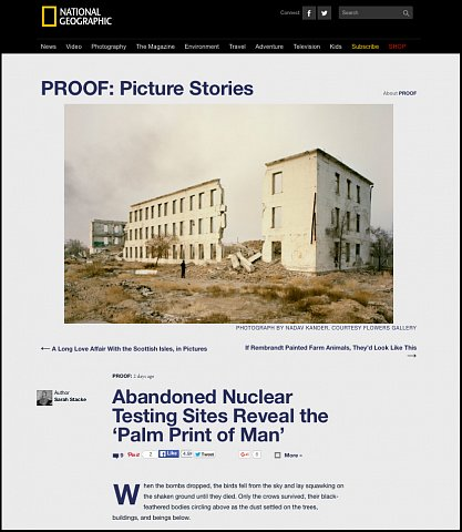 """""""Abandoned Nuclear Testing Sites Reveal the 'Palm Print of Man'""""  <br>Writing published April 6, 2016.<br>  <a href=""""http://proof.nationalgeographic.com/2016/04/06/abandoned-nuclear-testing-sites-reveal-the-palm-print-of-man/"""">View Article</a>"""