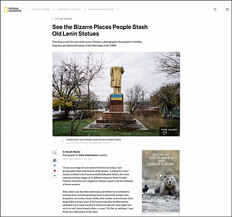 """""""See the Bizarre Places People Stash Old Lenin Statues"""" <br>Writing published February 24, 2017.<br>  <a href=""""http://www.nationalgeographic.com/photography/proof/2017/02/vladimir-lenin-heads-statue-destroyed-monument-ukraine/"""">View Article</a>"""