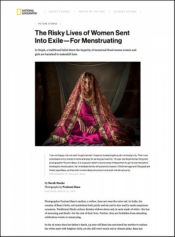 """""""The Risky Lives of Women Sent Into Exile—For Menstruating"""" <br>Writing published March 10, 2017.<br>  <a href=""""http://www.nationalgeographic.com/photography/proof/2017/03/menstruation-rituals-nepal/"""">View Article</a>"""